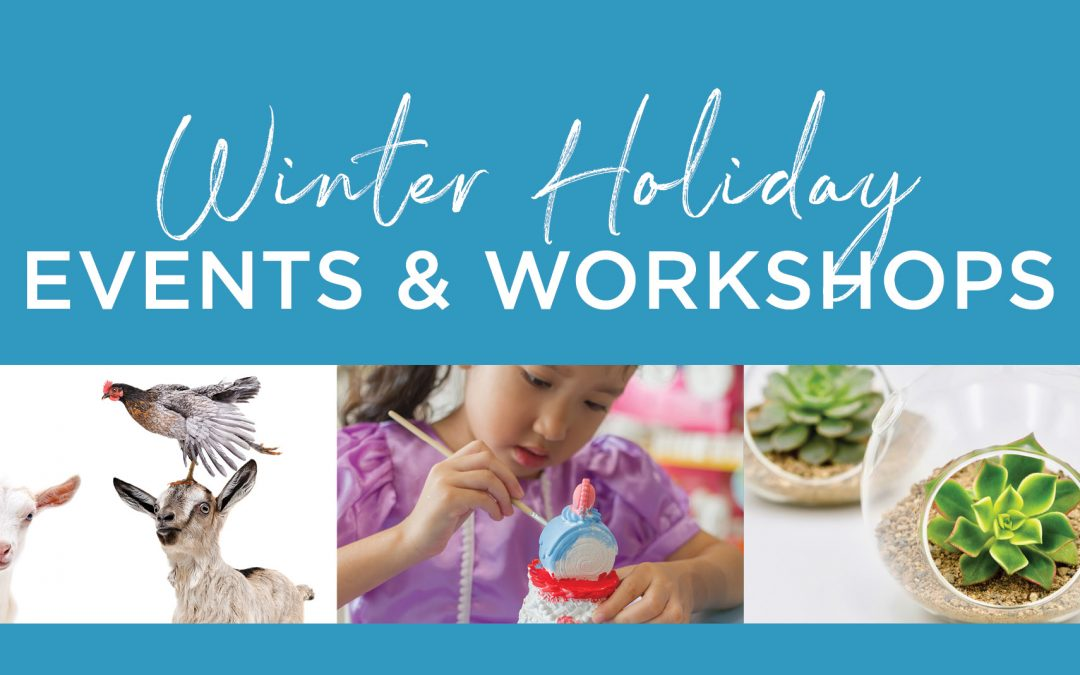 Winter Holiday Events & Workshops